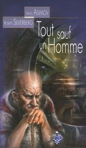 Isaac Asimov et Robert Silverberg - Tout sauf un Homme.