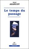 Isaac Azancot - Le temps du passage.
