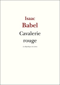 Isaac Babel - Cavalerie rouge.