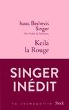 Isaac Bashevis Singer - Keila la Rouge.