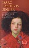 Isaac Bashevis Singer - La couronne de plumes et autres nouvelles.