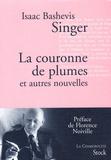 Isaac Bashevis Singer et Florence Noiville - La couronne de plumes - Et autres nouvelles.