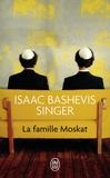 Isaac Bashevis Singer - La famille Moskat.