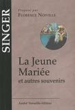 Isaac Bashevis Singer - La Jeune Mariée et autres souvenirs.