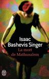 Isaac Bashevis Singer - La mort de Mathusalem.