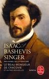 Isaac Bashevis Singer - Le Beau Monsieur de Cracovie et autres nouvelles.