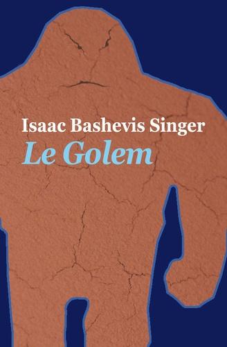 Isaac Bashevis Singer - Le Golem.