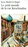 Isaac Bashevis Singer - Le petit monde de la rue Krochmalna.