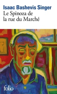 Isaac Bashevis Singer - Le Spinoza de la rue du Marché - [nouvelles.