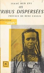 Isaac Ben Zvi et Léon Poliakov - Les tribus dispersées - Précédé d'une étude de Léon Poliakov : «Du Marranisme».