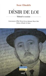 Isaac Elmaleh - Désir de loi - Talmud et société.