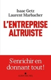 Isaac Getz et Laurent Marbacher - L'entreprise altruiste.