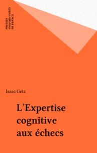 Isaac Getz - L'expertise cognitive aux échecs.