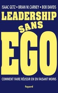 Téléchargement de livres sur iphone Leadership sans ego 9782213713601 par Isaac Getz, Brian M. Carney, Robert Davids
