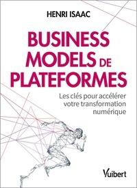 Isaac Henri - Business models de plateforme - Les clés pour accélérer votre transformation numérique.
