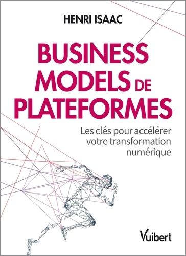 Business models de plateforme. Les clés pour accélérer votre transformation numérique  Edition 2021