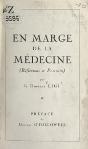 Isaac Ligi et Ludovic O'Followell - En marge de la médecine - Réflexions et portraits.