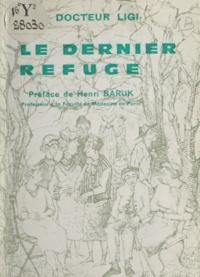 Isaac Ligi et Danièle Fuchs - Le dernier refuge - Notre vieillesse.