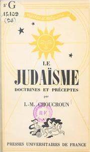 Isaac-Marc Choucroun et Paul-Louis Couchoud - Le judaïsme - Doctrines et préceptes.