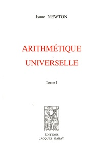 Isaac Newton - Arithmétique universelle - 2 volumes.