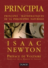 Isaac Newton - Principia - Principes mathématiques de la philosophie naturelle.