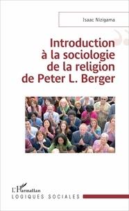 Isaac Nizigama - Introduction à la sociologie de la religion de Peter L. Berger.