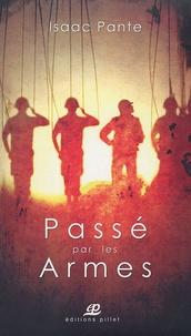 Isaac Pante - Passé par les armes.