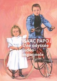 Isaac Papo - Une odyssée judéo-espagnole.