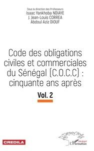Isaac Yankhoba Ndiaye et Joseph Jean-Louis Correa - Code des Obligations civiles et commerciales du Sénégal (C.O.C.C) : cinquante ans après - Volume 2.