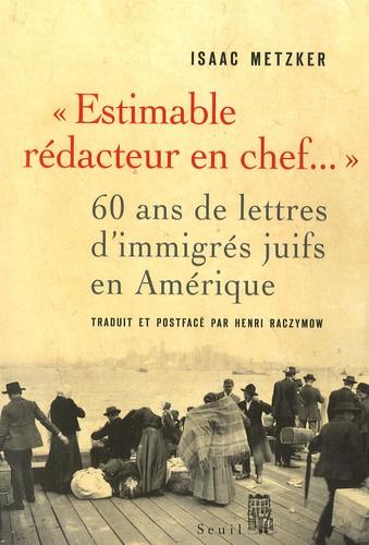 """Isaak Metzker - """"Estimable rédacteur en chef..."""" - Soixante ans de lettres d'immigrés juifs en Amérique."""