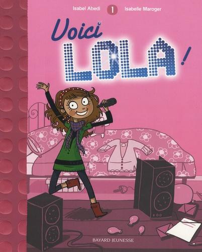 Isabel Abedi et Isabelle Maroger - Lola Tome 1 : Voici Lola !.