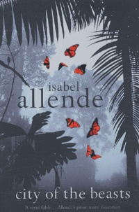 Isabel Allende - City of the Beasts.