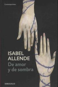 Isabel Allende - De amor y de sombra.