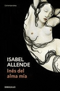 Isabel Allende - Inés del alma mia.