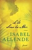 Isabel Allende - L'île sous la Mer.