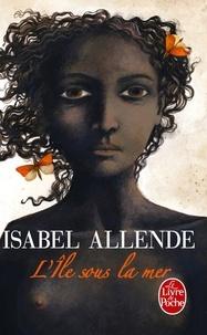 Isabel Allende - L'ile sous la mer.