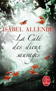 Isabel Allende - La cité des dieux sauvages.