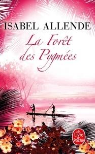 Isabel Allende - La Forêt des Pygmées.