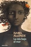 Isabel Allende - La isla bajo el mar.