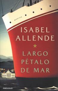 Isabel Allende - Largo petalo del mar.