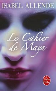 Isabel Allende - Le cahier de Maya.