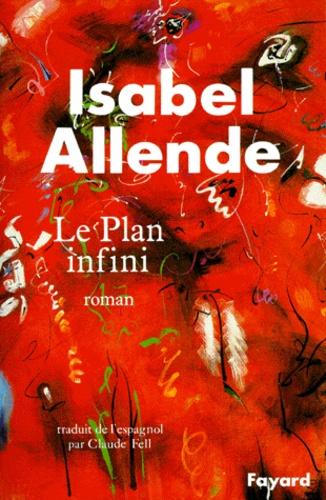 Isabel Allende - Le plan infini.