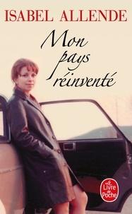Isabel Allende - Mon pays réinventé.