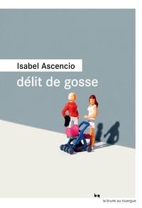 Isabel Ascencio - Délit de gosse.