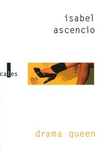 Isabel Ascencio - Drama Queen.