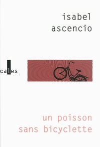 Isabel Ascencio - Un poisson sans bicyclette.