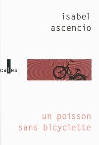 Isabel Ascencio - Un poisson sans bicyclette.