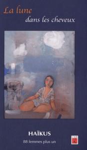 Isabel Asunsolo - La lune dans les cheveux - Edition bilingue français-espagnol.