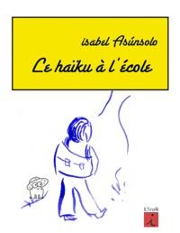 Isabel Asunsolo - Le haïku en herbe.