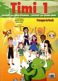 Isabel Borges et Martina Tirone - Timi 1 - Português como lingua estrangeira / Português como segunda lingua Nivel A1 QECR. 1 CD audio